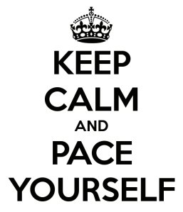 keep-calm-and-pace-yourself